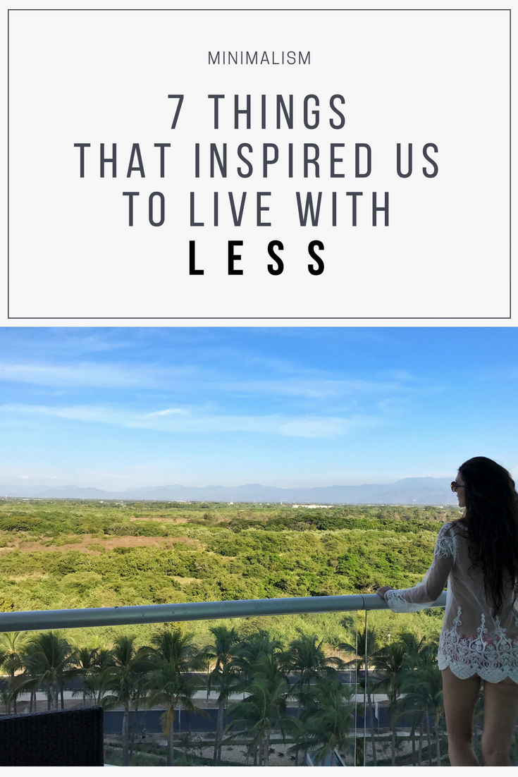 7 Things that Inspired us to Live with LESS - Our journey into Minimalism
