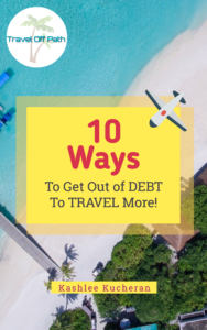 10 Ways To Get Out Of Debt To Travel More