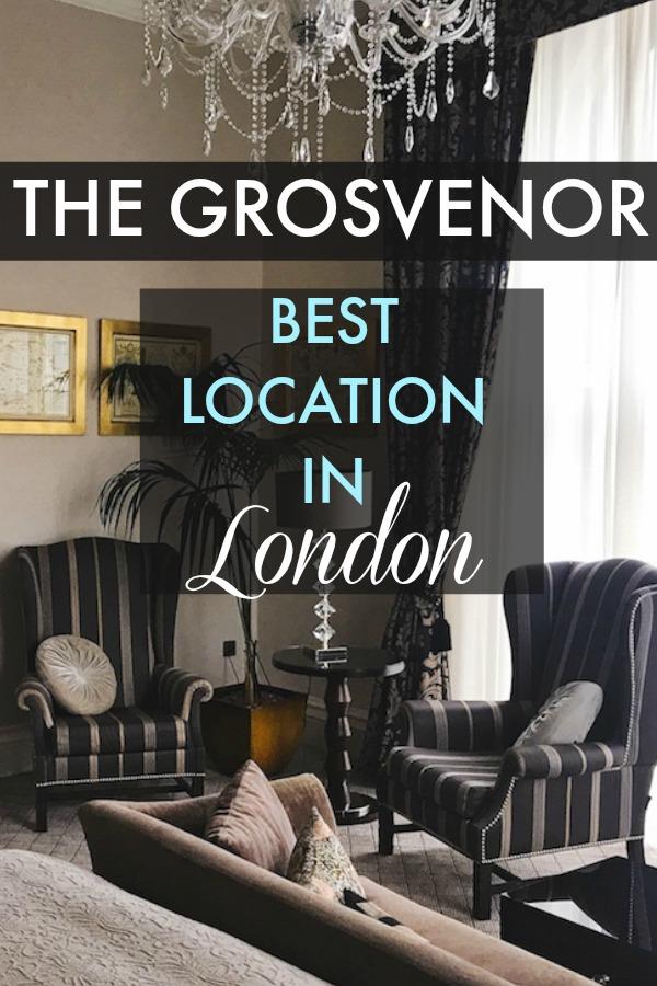 best location in london - grosvenor hotel