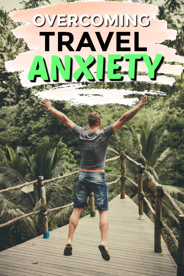 Overcoming Pre-travel Anxiety - a list of tips