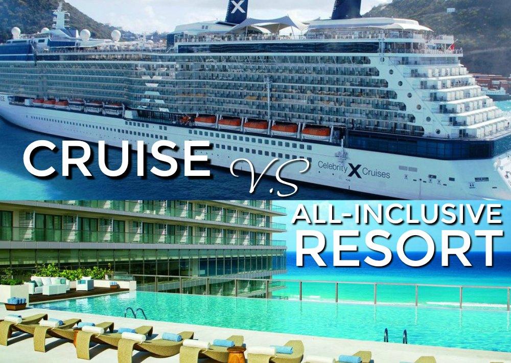 Cruise VS All Inclusive Resort