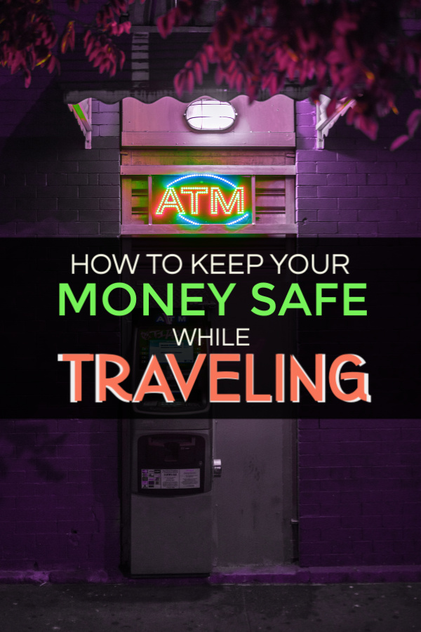 Keep your cash and credit cards safe while traveling. Travel Money Safety Tips