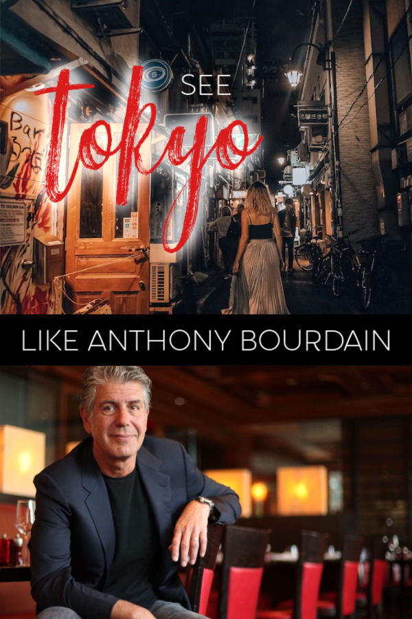 Anthony Bourdain Tokyo Itinerary