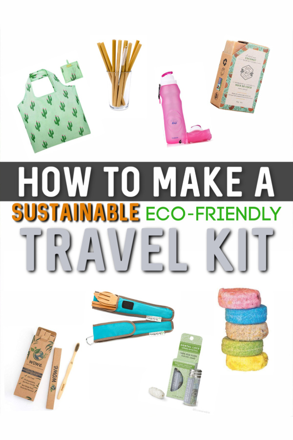 How to make a plastic-free, sustainable, eco-friendly travel kit!