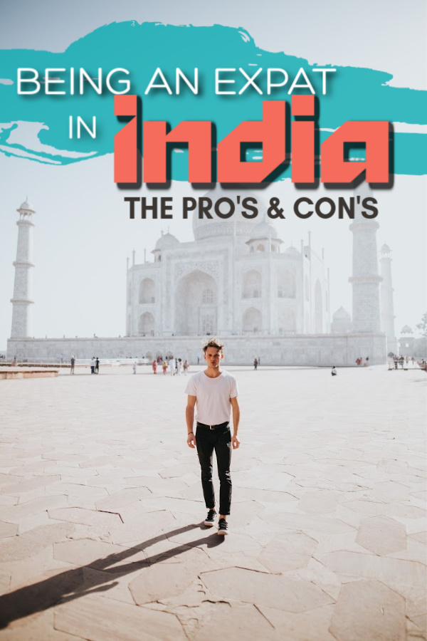 Being an Expat in India - The Pro's and Con's