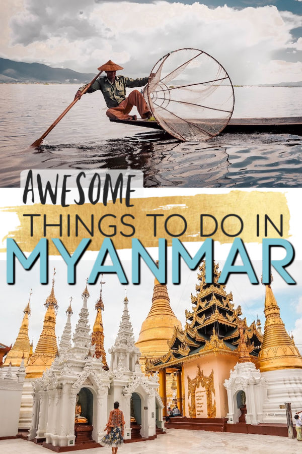 awesome and unique things to do in Myanmar
