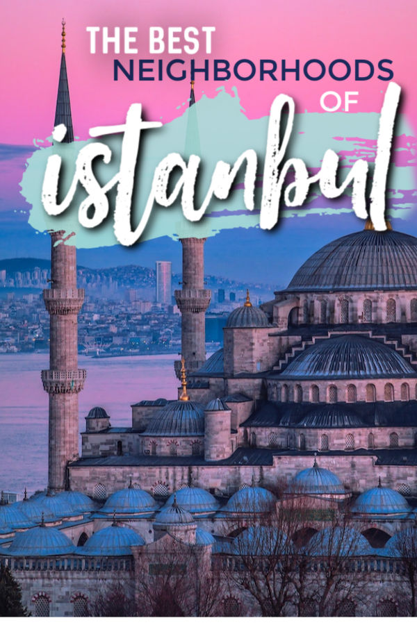 areas and neighborhoods of Istanbul you must see