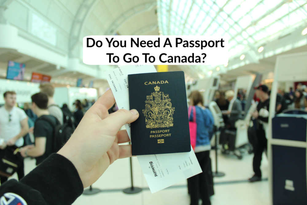 Do you need a passport to go to canada?