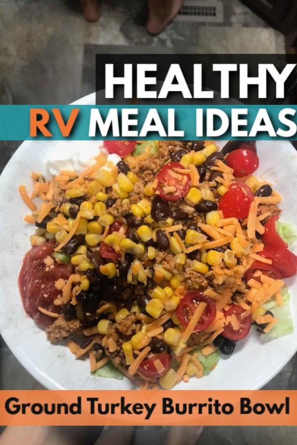 ground turkey burrito bowl - healthy rv meal ideas