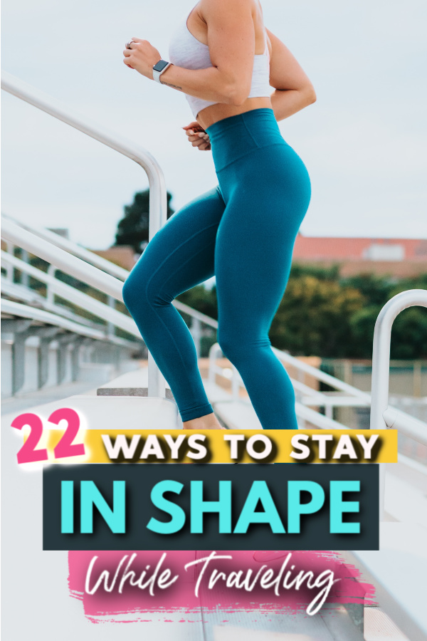 22 Ways to stay in shape while traveling