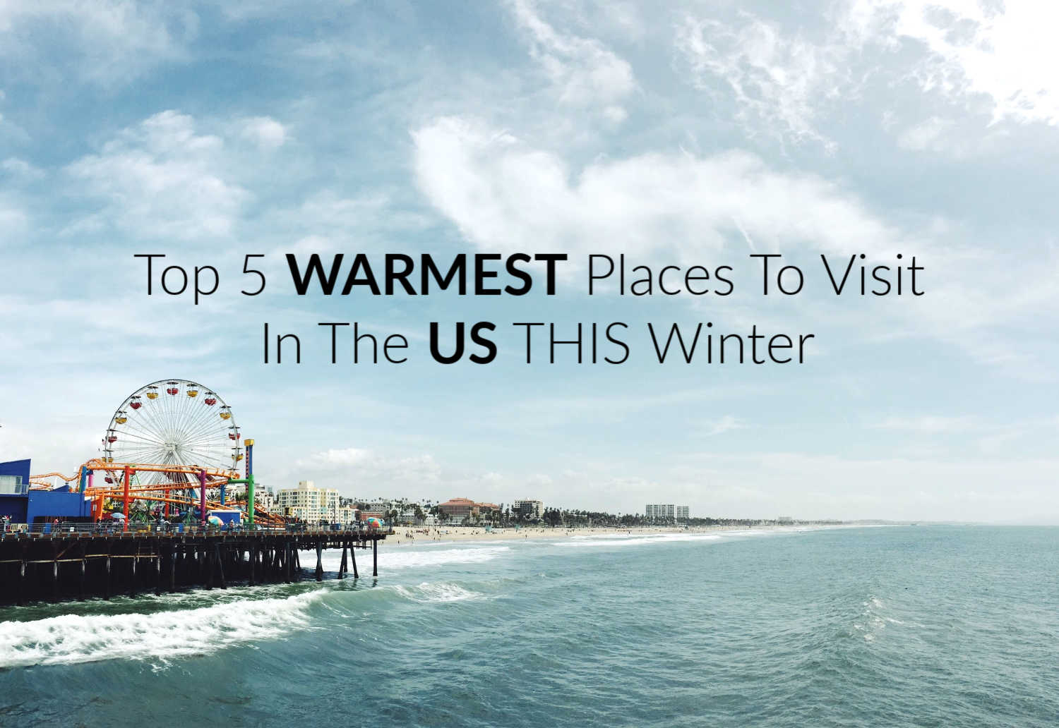 Top 5 Warmest Places To Visit In The USA This Winter