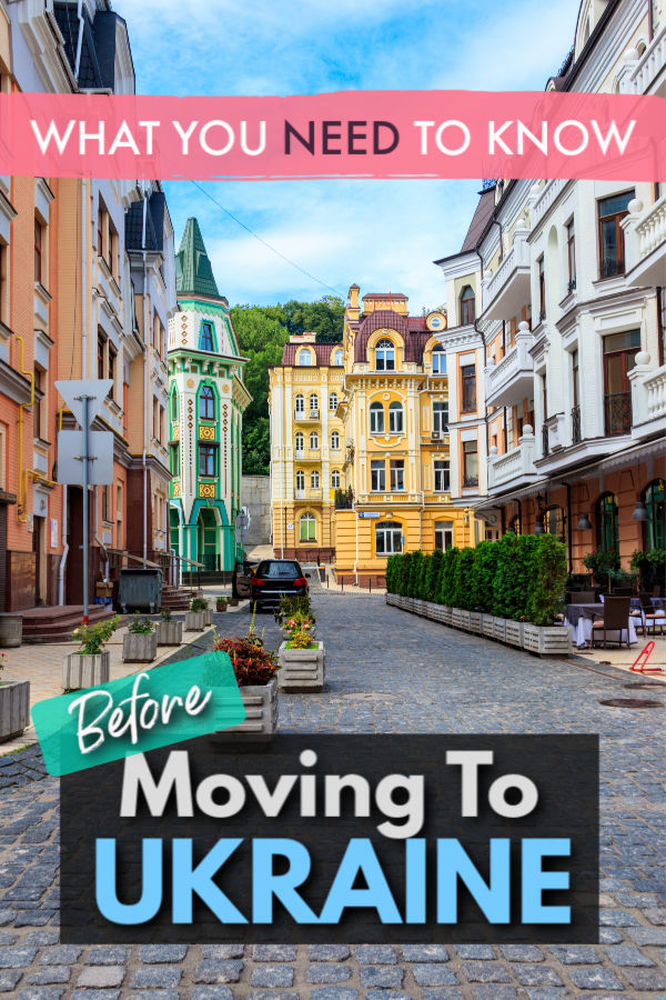 What you need to know before moving to Ukraine