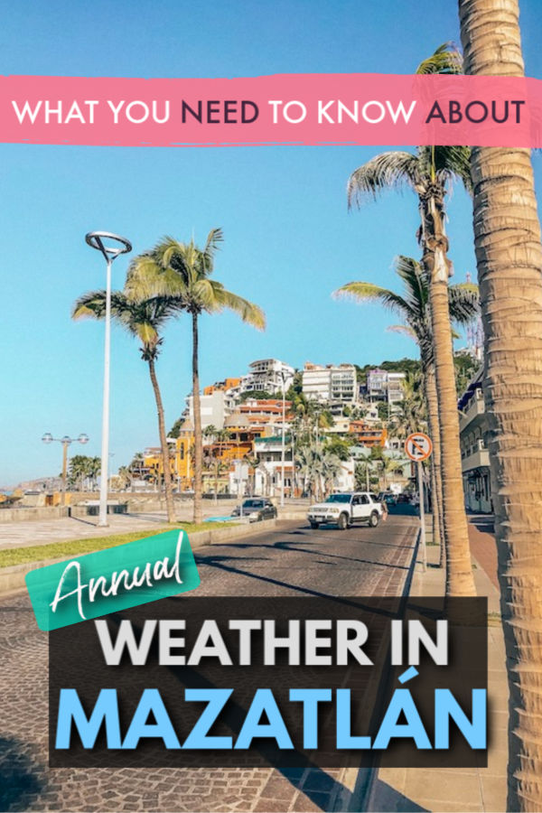 What you need to know about the annual weather in Mazatlan Mexico