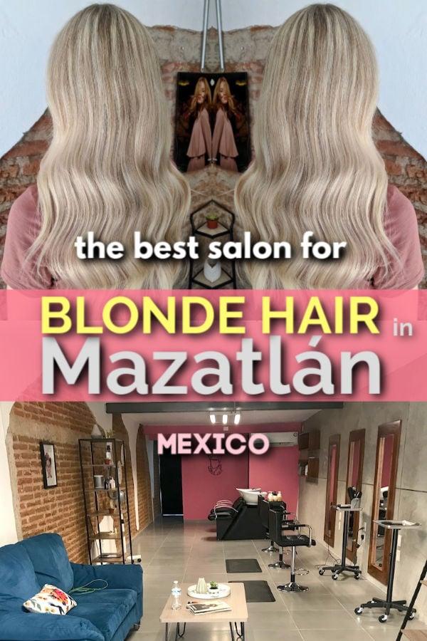 the best salon in Mazatlan for blonde hair