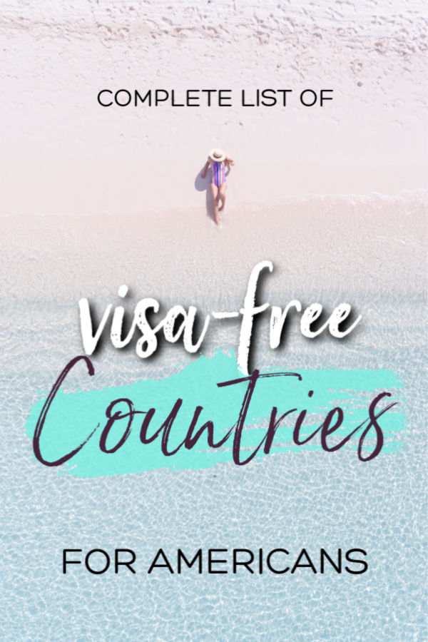 a complete list of visa free countries for Americans