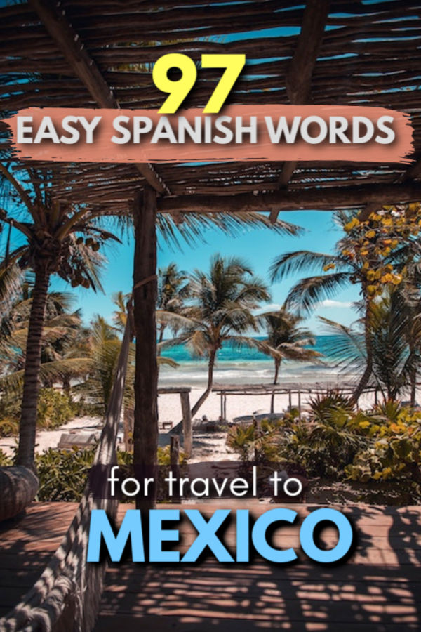 97 easy spanish words for travel to Mexico
