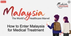 how to enter malaysia for medical tourism